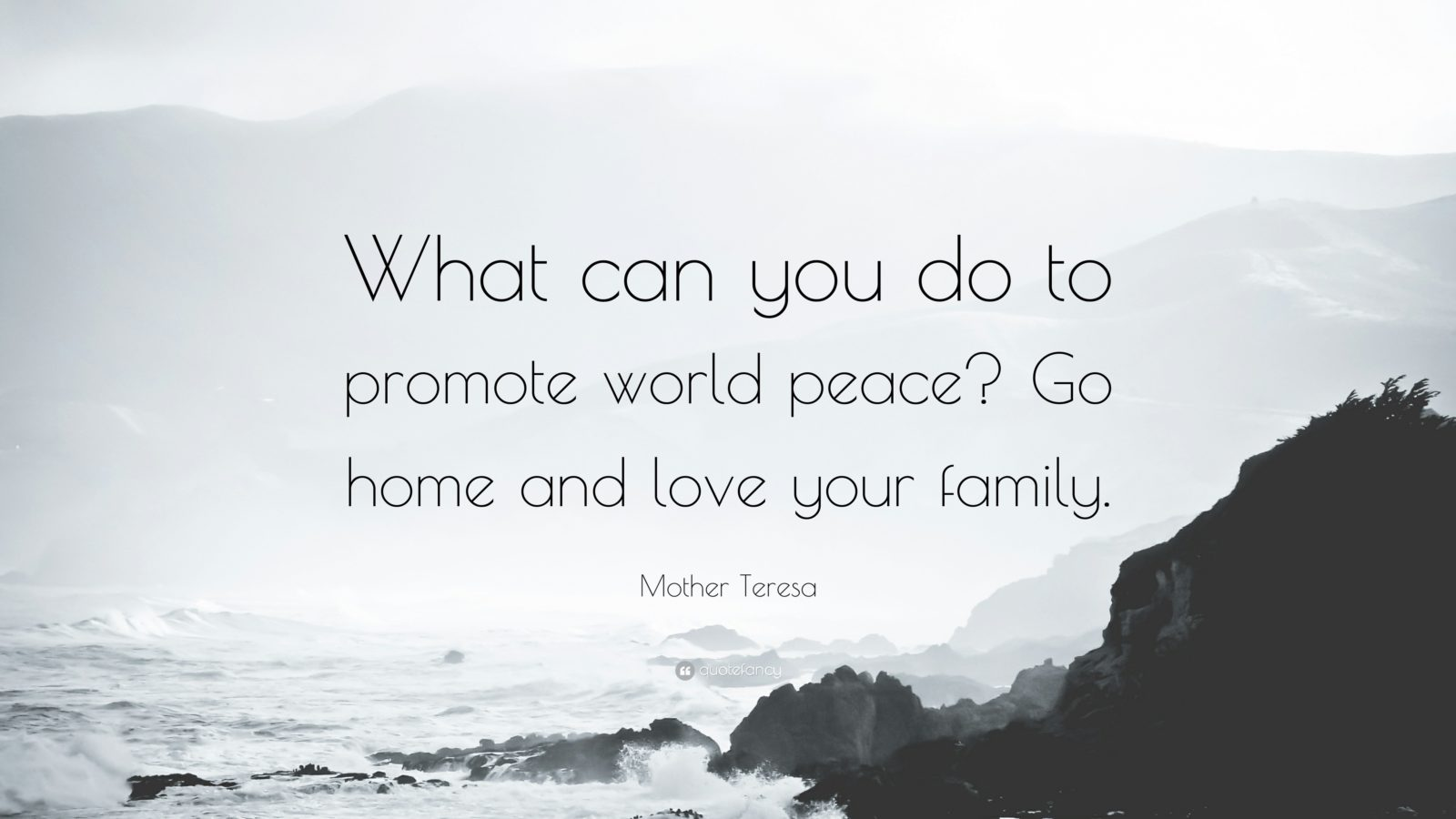 26934-Mother-Teresa-Quote-What-can-you-do-to-promote-world-peace-Go-home